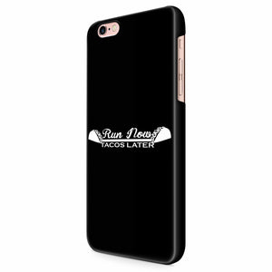 Run Now Tacos Later Funny Special iPhone 6/6S/6S Plus | 7/7S/7S Plus | 8/8S/8S Plus| X/XS/XR/XS Max 3D Case
