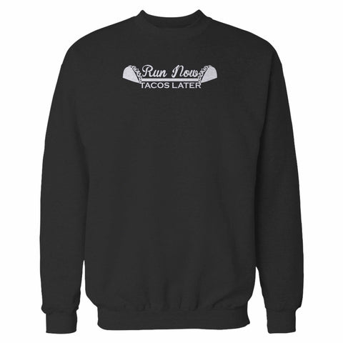 Run Now Tacos Later Funny Special Sweatshirt