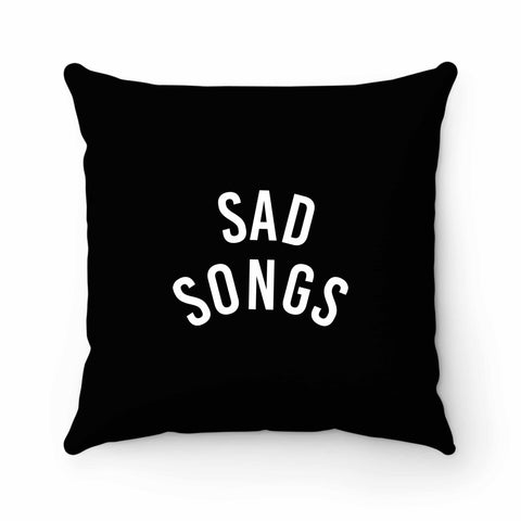 Sad Songs Fashion Hipster Design Tumblr Funny Pillow Case Cover