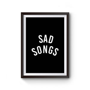Sad Songs Fashion Hipster Design Tumblr Funny Poster