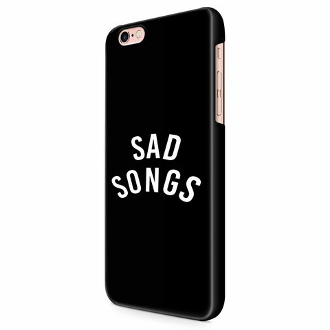Sad Songs Fashion Hipster Design Tumblr Funny iPhone 6/6S/6S Plus | 7/7S/7S Plus | 8/8S/8S Plus| X/XS/XR/XS Max 3D Case