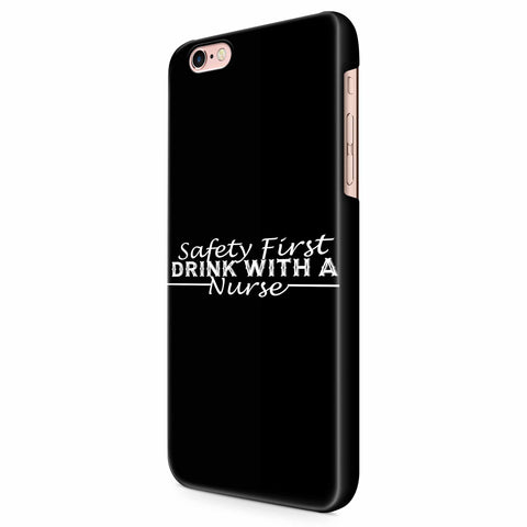 Safety First Drink With A Nurse iPhone 6/6S/6S Plus | 7/7S/7S Plus | 8/8S/8S Plus| X/XS/XR/XS Max 3D Case