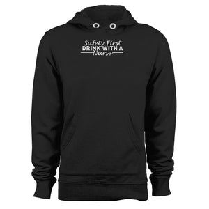 Safety First Drink With A Nurse Unisex Hoodie