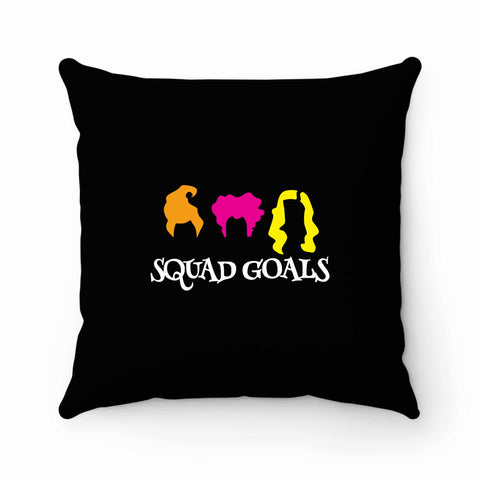 Sanderson Sisters Squad Goals Hocus Pocus Halloween Pillow Case Cover