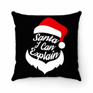 Santa I Can Explain Pillow Case Cover