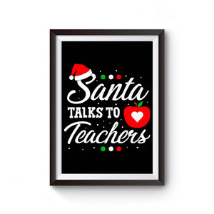 Santa Talks To Teachers Poster