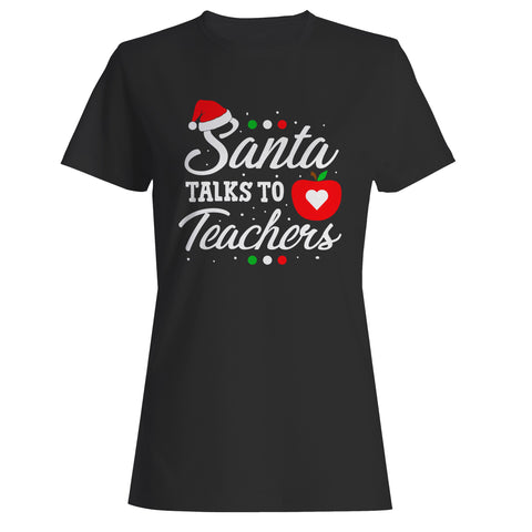Santa Talks To Teachers Woman's T-Shirt