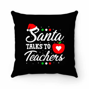 Santa Talks To Teachers Pillow Case Cover