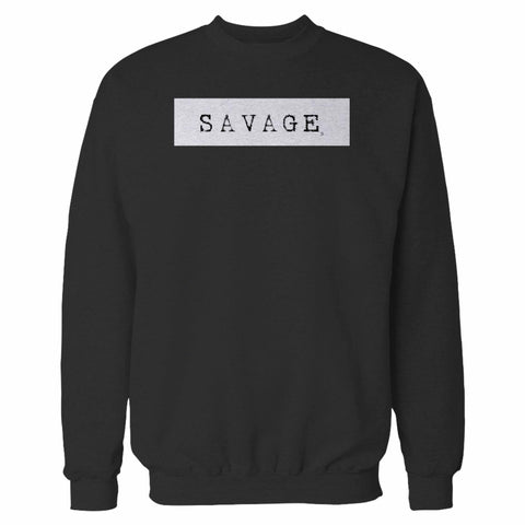 Savage Sweatshirt