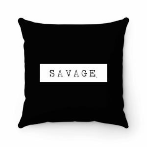 Savage Pillow Case Cover