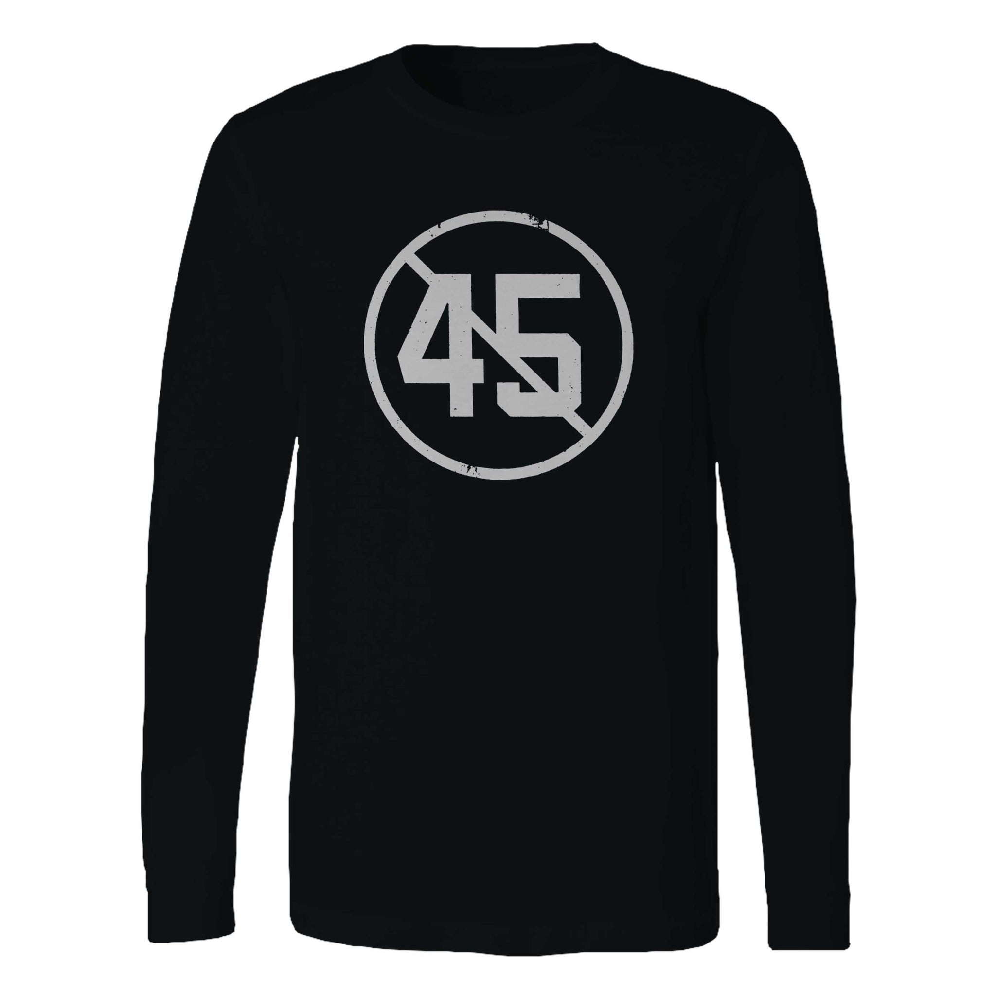 Say No To 45 Long Sleeve T-Shirt