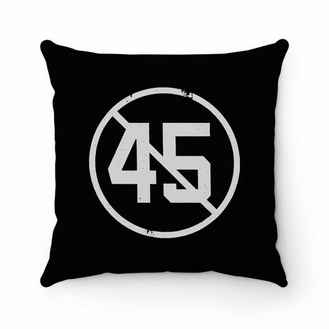 Say No To 45 Pillow Case Cover