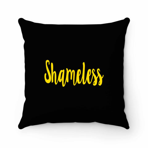 Shameless Pillow Case Cover