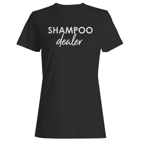 Shampoo Dealer Woman's T-Shirt