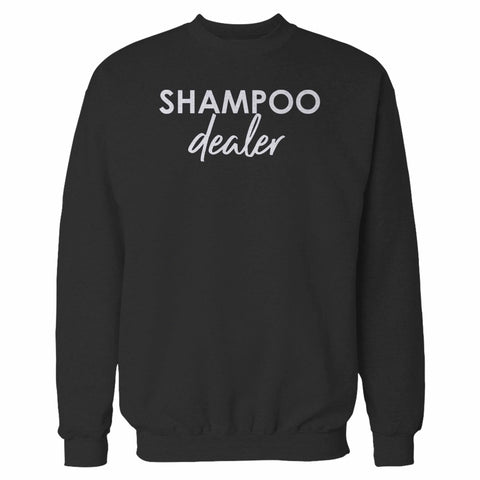 Shampoo Dealer Sweatshirt