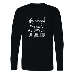She Believed She Could So She Did Christian Inspirational Long Sleeve T-Shirt