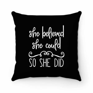 She Believed She Could So She Did Christian Inspirational Pillow Case Cover