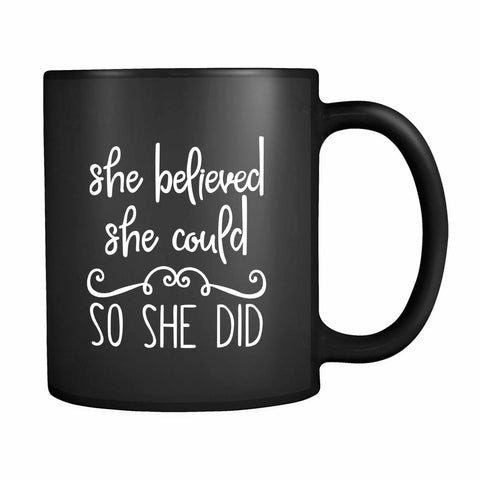 She Believed She Could So She Did Christian Inspirational 11oz Mug