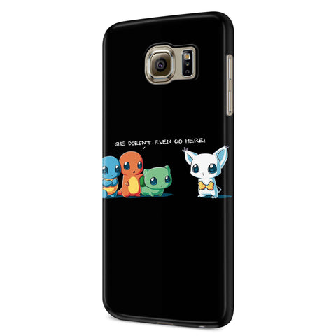 She Doesnt Even Go Here Pokemon Samsung Galaxy S6 S6 Edge Plus/ S7 S7 Edge / S8 S8 Plus / S9 S9 plus 3D Case