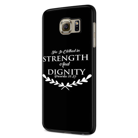 She Is Clothed In Strength & Dignity Christian Proverbs 31 25 Samsung Galaxy S6 S6 Edge Plus/ S7 S7 Edge / S8 S8 Plus / S9 S9 plus 3D Case