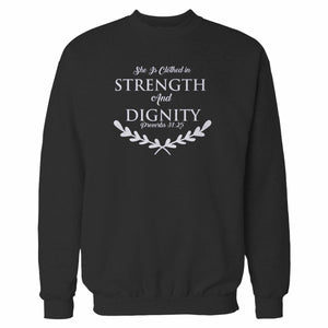 She Is Clothed In Strength & Dignity Christian Proverbs 31 25 Sweatshirt