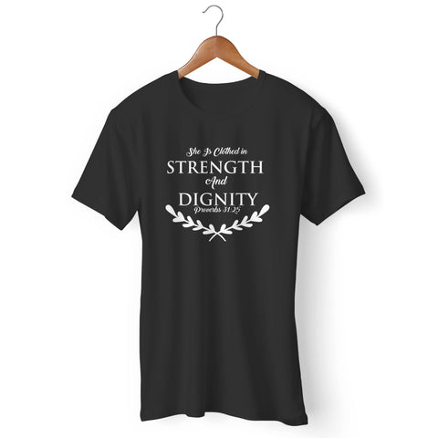 She Is Clothed In Strength & Dignity Christian Proverbs 31 25 Man's T-Shirt
