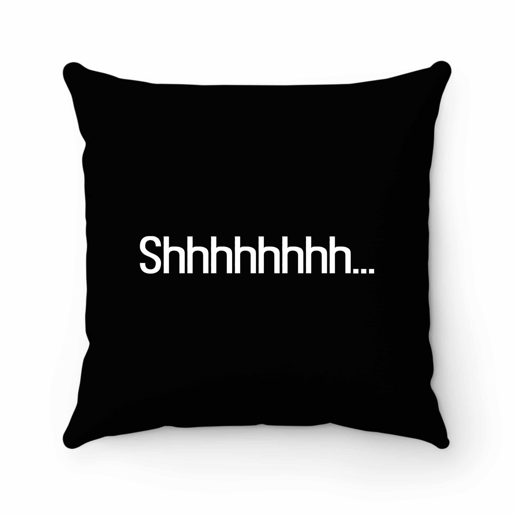 Shhhhh Pillow Case Cover