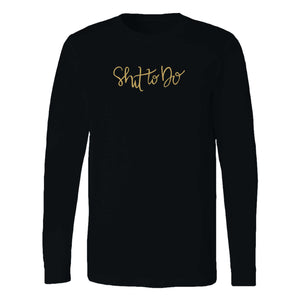 Shit To Do Long Sleeve T-Shirt