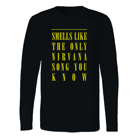 Smells Like The Only Nirvana Song You Know Long Sleeve T-Shirt