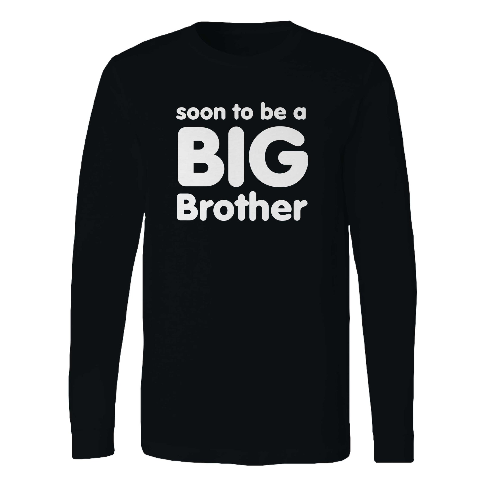 Soon To Be A Big Brother Long Sleeve T-Shirt