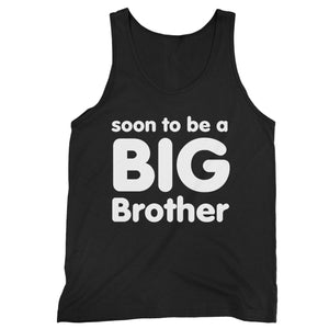 Soon To Be A Big Brother Man's Tank Top