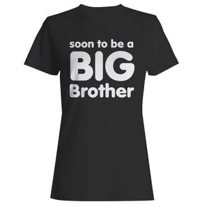 Soon To Be A Big Brother Woman's T-Shirt