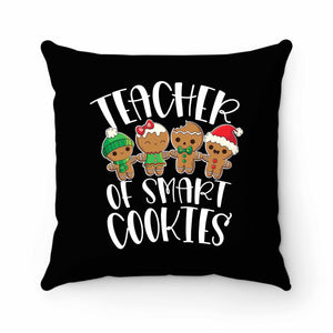 Teacher Of Smart Cookies Pillow Case Cover