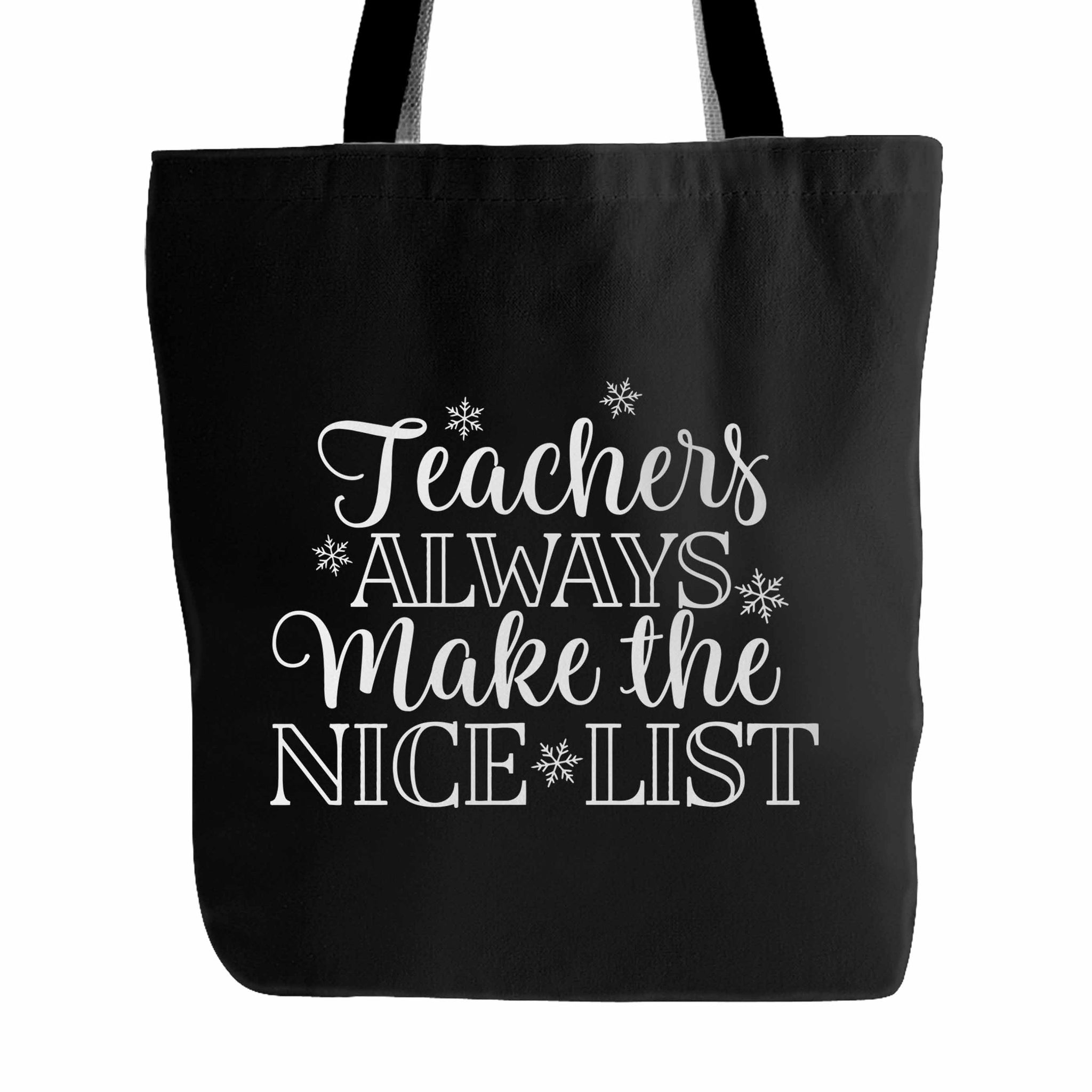 Teachers Always Make The Nice List Tote Bag