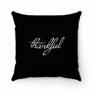 Thankful Thanksgiving Pillow Case Cover