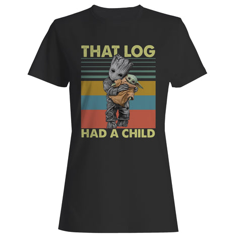 That Log Had A Child Groot Mashup Baby Yoda Woman's T-Shirt