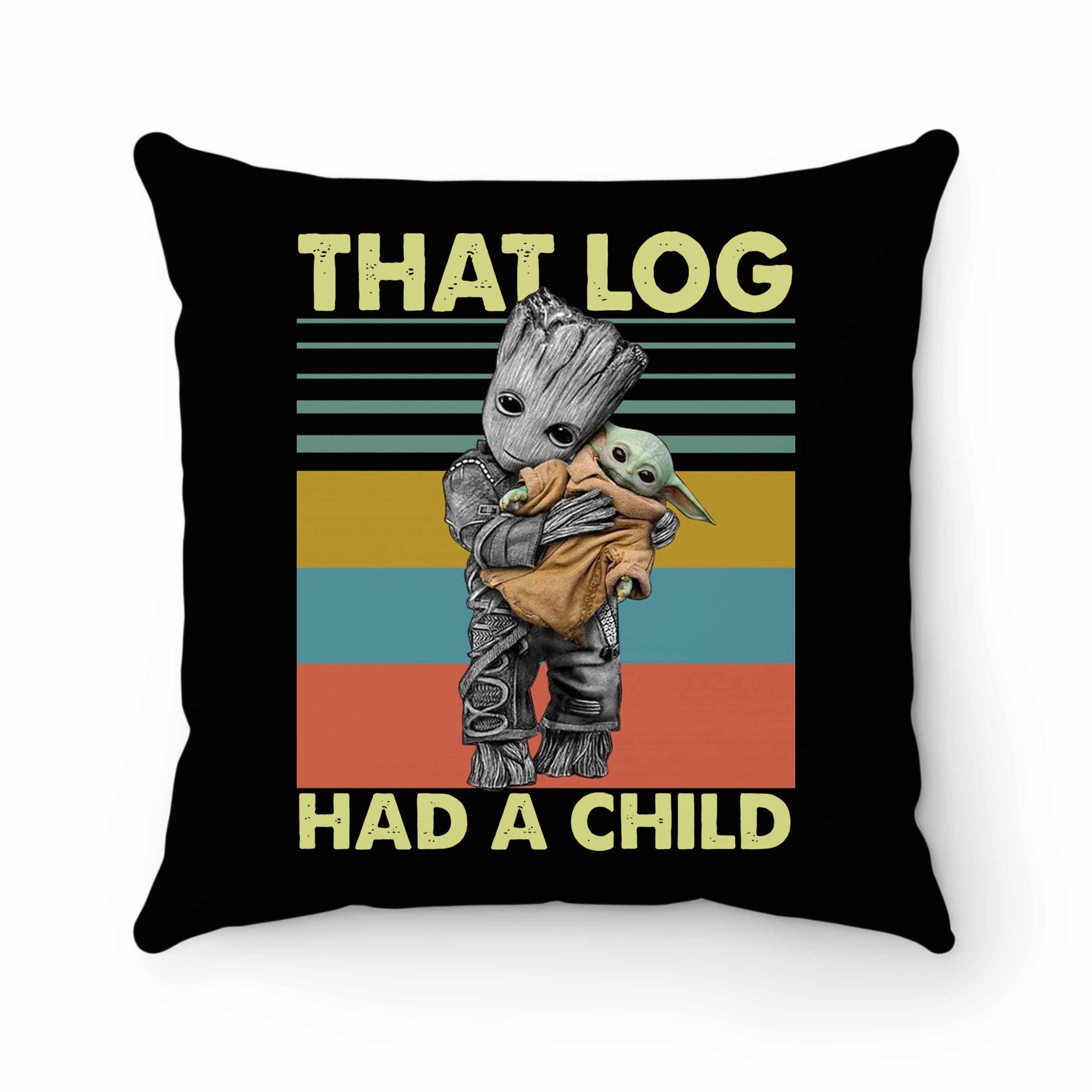 That Log Had A Child Groot Mashup Baby Yoda Pillow Case Cover