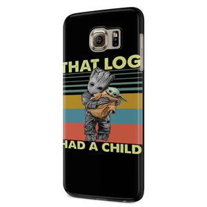 That Log Had A Child Groot Mashup Baby Yoda Samsung Galaxy S6 S6 Edge Plus/ S7 S7 Edge / S8 S8 Plus / S9 S9 plus 3D Case