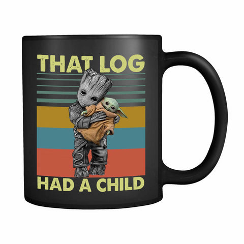 That Log Had A Child Groot Mashup Baby Yoda 11oz Mug