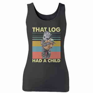 That Log Had A Child Groot Mashup Baby Yoda Woman's Tank Top