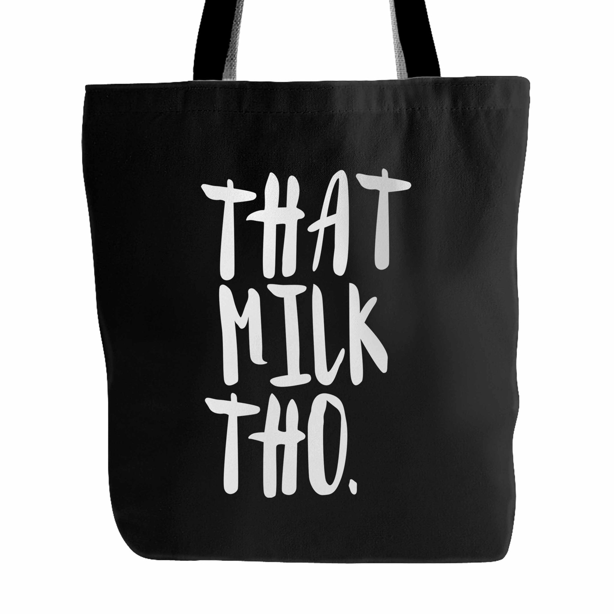 That Milk Tho Funny Tote Bag