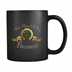 Thats None Of My Business Kermit 11oz Mug