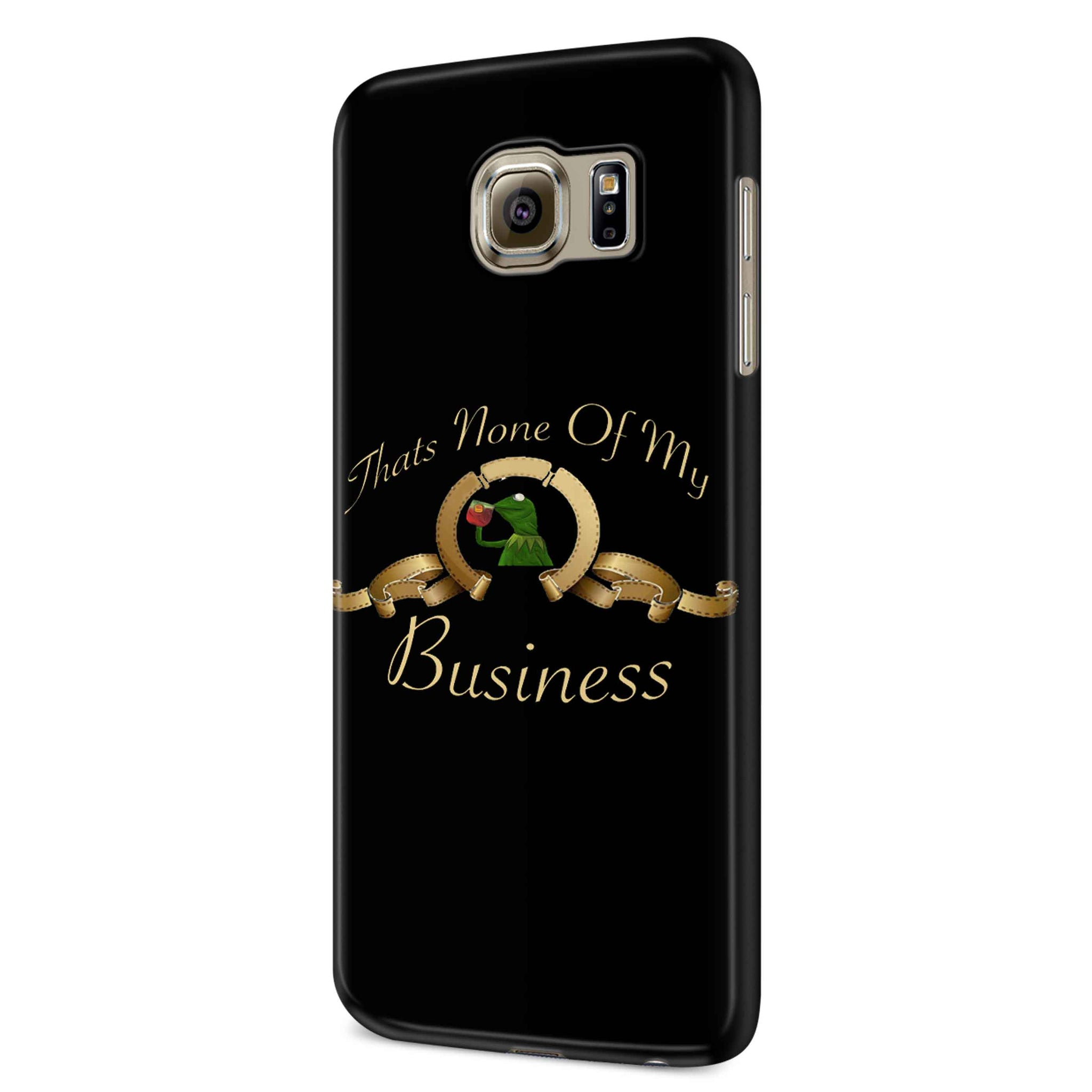 Thats None Of My Business Kermit Samsung Galaxy S6 S6 Edge Plus/ S7 S7 Edge / S8 S8 Plus / S9 S9 plus 3D Case