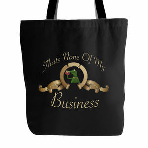 Thats None Of My Business Kermit Tote Bag