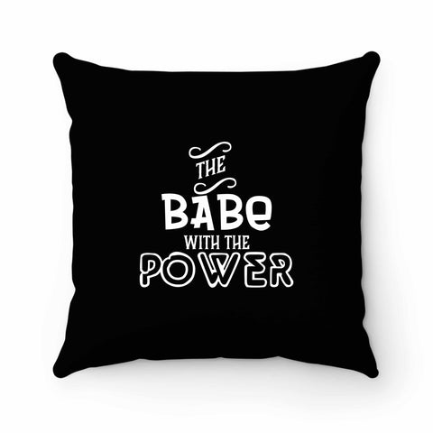 The Babe With The Power Property Of Fandom Labyrtinth Nerd Pillow Case Cover