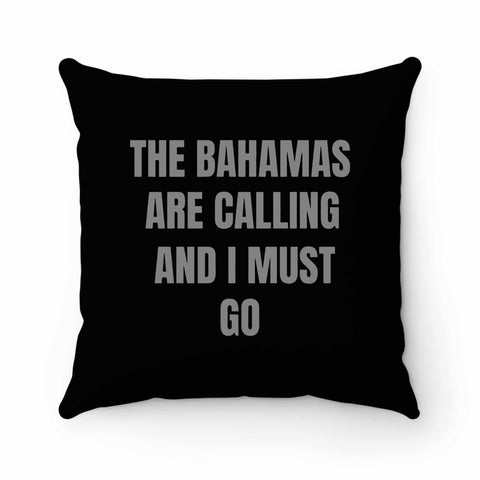 The Bahamas Are Calling Bahamas Vacation Trip Pillow Case Cover