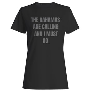 The Bahamas Are Calling Bahamas Vacation Trip Woman's T-Shirt