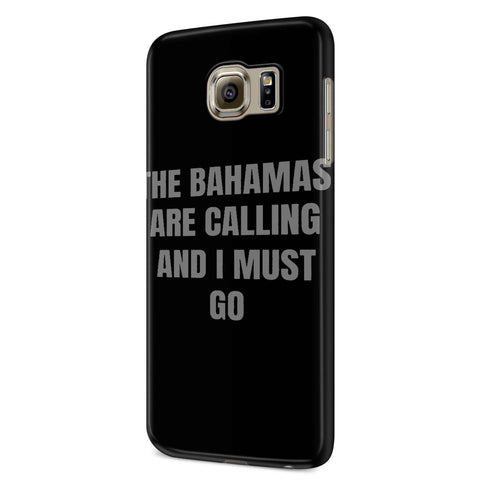 The Bahamas Are Calling Bahamas Vacation Trip Samsung Galaxy S6 S6 Edge Plus/ S7 S7 Edge / S8 S8 Plus / S9 S9 plus 3D Case