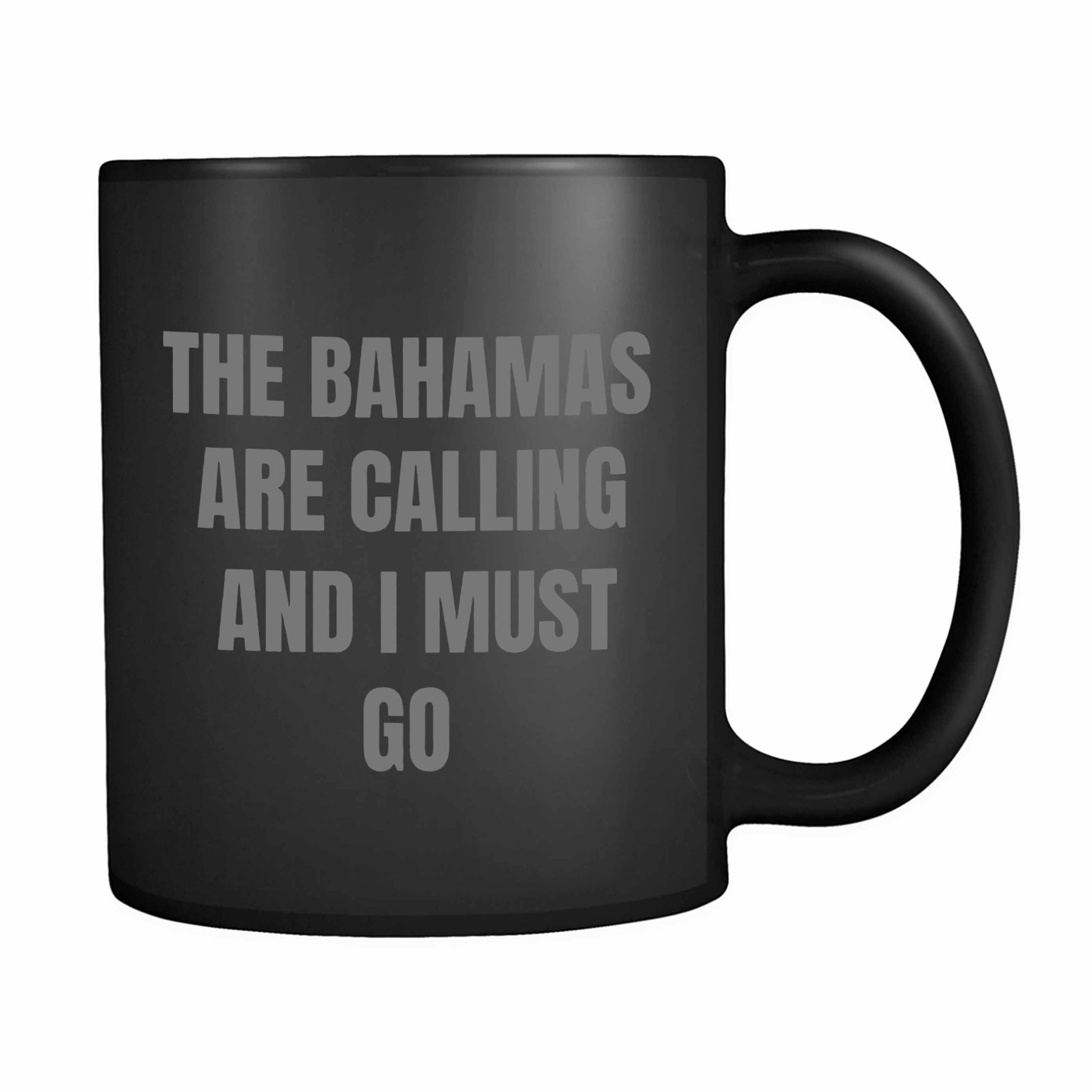 The Bahamas Are Calling Bahamas Vacation Trip 11oz Mug