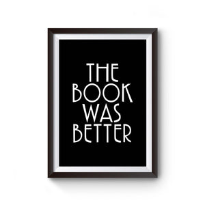 The Book Was Better Book Lover Reader Reading Poster